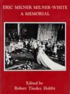 Eric Milner Milner-White: A Memorial (Paperback)