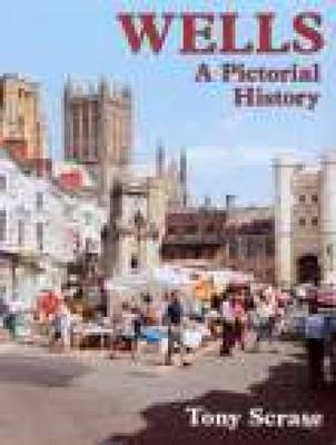 Wells A Pictorial History (Paperback)