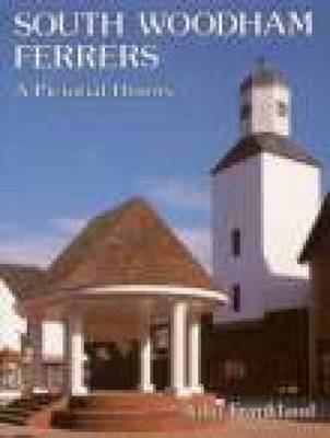 South Woodham Ferrers: A Pictorial History (Paperback)