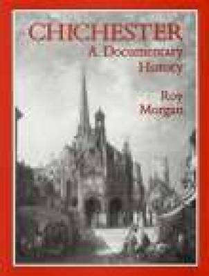 Chichester: A Documentary History (Paperback)