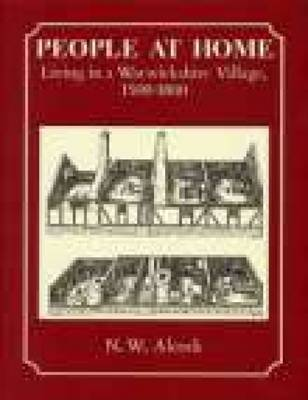 People at Home: Living In a Warwickshire Village 1500-1800 (Paperback)
