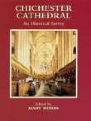 Chichester Cathedral: An Historical Survey (Paperback)