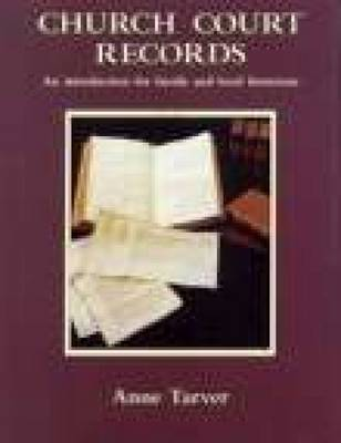 Church Court Records: An Introduction for Family and Local Historians (Paperback)