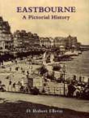 Eastbourne A Pictorial History (Paperback)