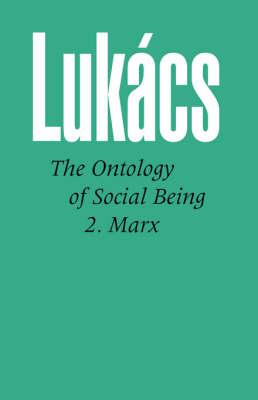 Ontology of Social Being: Pt.2: Marx'S Basic Ontological Principles (Paperback)