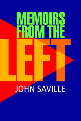 John Saville: Memoirs from the Left (Paperback)