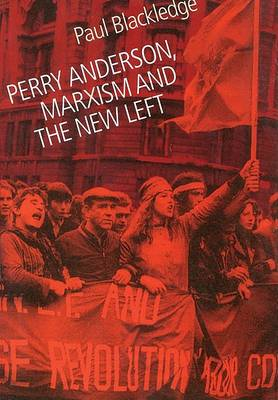 Perry Anderson: Marxism and the New Left (Paperback)