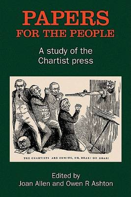 Papers for the People: A Study of the Chartist Press (Hardback)