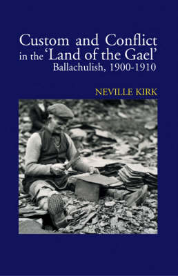 Custom and Conflict in the Land of the Gael: Ballachulish, 1900-1910 (Hardback)