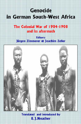 Genocide in German South-West Africa: The Colonial War of 1904-1908 and Its Aftermath (Paperback)