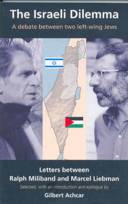 Israeli Dilemma: A Debate Between Two Left-Wing Jews - Letters Between Marcel Liebman and (Paperback)
