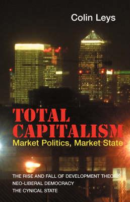 Total Capitalism: Market Politics, Market State (Paperback)