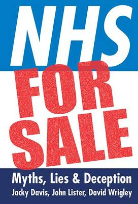 NHS for Sale: Myths, Lies and Deception (Paperback)