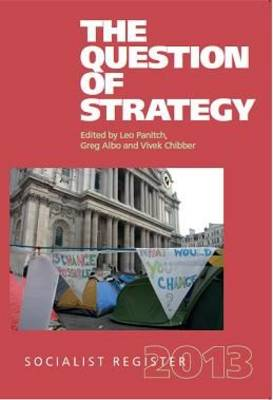 Socialist Register 2013: The Question of Strategy (Paperback)