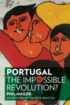 Portugal: The Impossible Revolution? (Paperback)