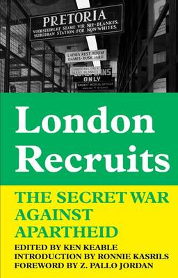 London Recruits: The Secret War Against Apartheid (Paperback)