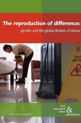 The Reproduction of Difference: Gender and the New Global Division of Labour (Paperback)