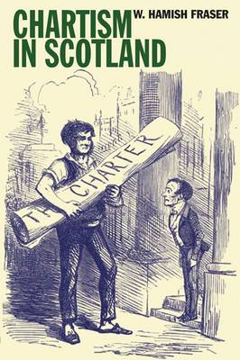 Chartism in Scotland - Chartist Studies Series No. 10 (Paperback)