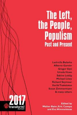 The Left, the People, Populism: Past and Present: Transform! 2017 - Transform Europe (Paperback)