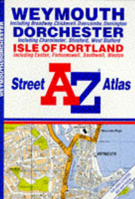 A-Z Street Atlas of Weymouth/Dorchester/Isle of Portland (Paperback)