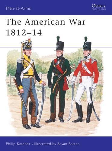 The American War, 1812-14 - Men-at-Arms 226 (Paperback)