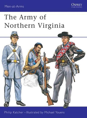 The Army of Northern Virginia - Men-at-Arms No.37 (Paperback)