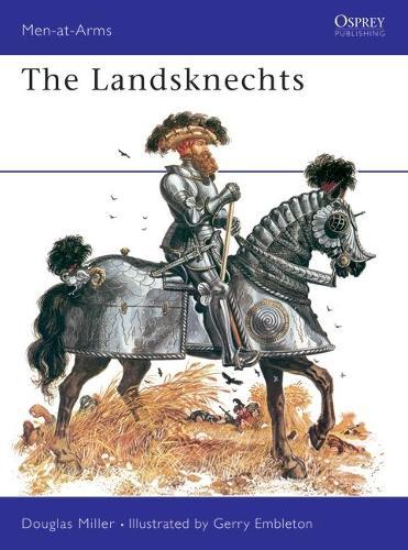 The Landsknechts - Men-at-Arms 58 (Paperback)