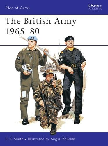 The British Army: Combat and Service Dress: 1965-80 - Men-at-Arms No. 71 (Paperback)