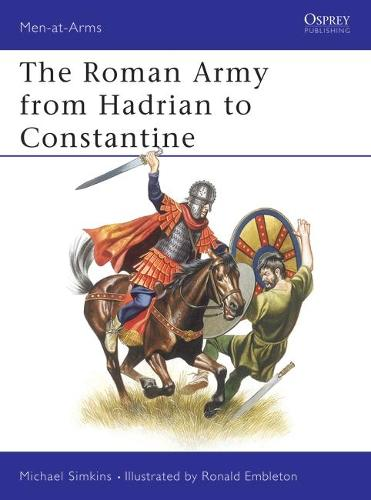 Roman Army from Hadrian to Constantine - Men-at-Arms (Paperback)