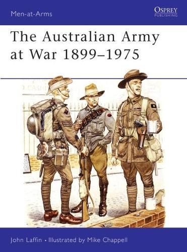 The Australian Army at War, 1899-1975 - Men-at-Arms 123 (Paperback)
