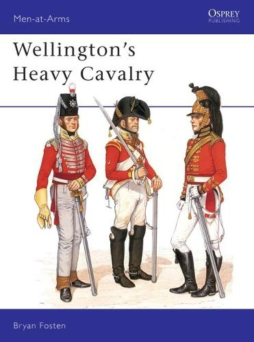 Wellington's Heavy Cavalry - Men-at-Arms 130 (Paperback)