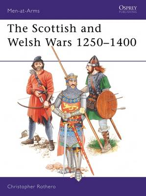 The Scottish and Welsh Wars, 1250-1400 - Men-at-Arms No.151 (Paperback)
