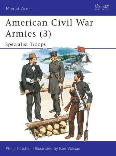 American Civil War Armies: No.3 - Men-at-Arms Vol 179 (Paperback)