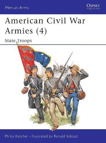 American Civil War Armies: State Troops No. 4 - Men-at-Arms 190 (Paperback)