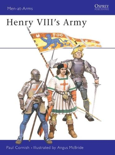 Henry VIII's Army - Men-at-Arms 191 (Paperback)