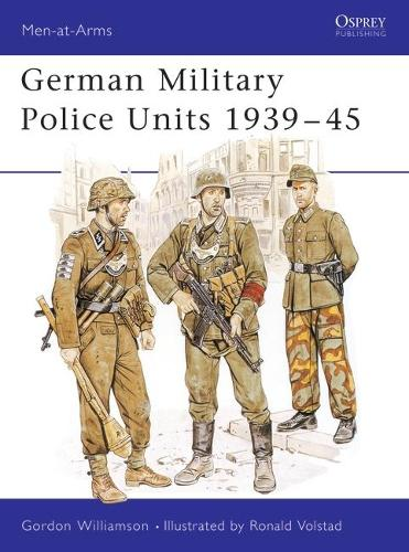 German Military Police Units - Men-at-Arms No. 213 (Paperback)