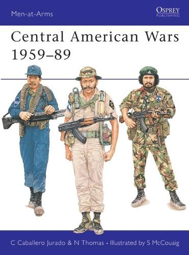 Central American Wars, 1959-89 - Men-at-Arms (Paperback)