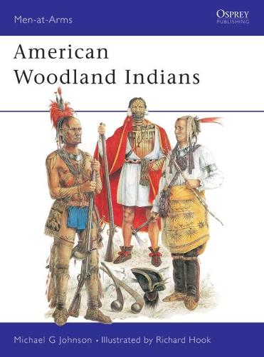 American Woodland Indians - Men-at-Arms 228 (Paperback)