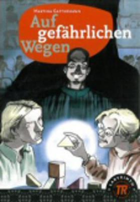 Teen Readers - German: Auf gefahrlichen Wegen (Paperback)