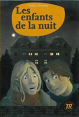 Teen Readers - French: Les enfants de la nuit (Paperback)