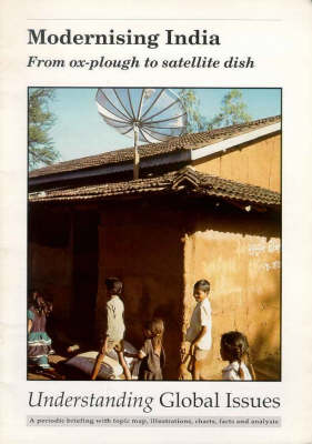 Modernising India: From Ox-plough to Satellite Dish - Understanding Global Issues v. 1/97.  (Paperback)