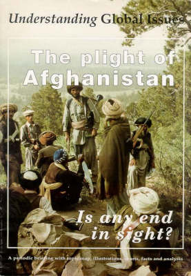 Plight of Afghanistan: Is Any End in Sight? - Understanding Global Issues v. 9/97.  (Paperback)
