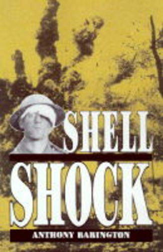 Shell Shock: a History of the Changing Attitudes to War Neurosis (Hardback)