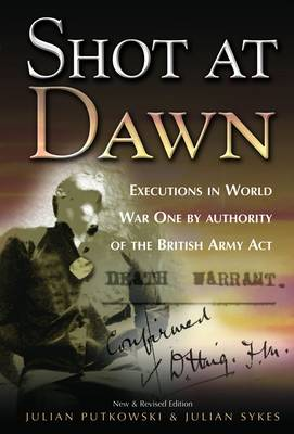 Shot at Dawn: Executions in World War One by Authority of the British Army Act (Hardback)