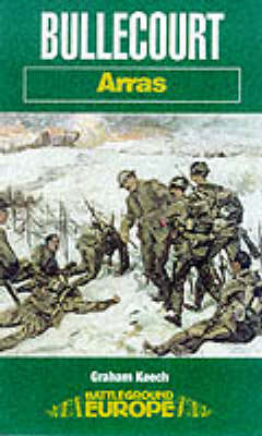 Bullecourt: Arras - Battleground Europe (Paperback)
