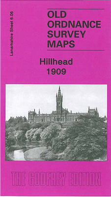 Hillhead 1909: Lanarkshire Sheet 6.06 - Old O.S. Maps of Glasgow (Sheet map, folded)