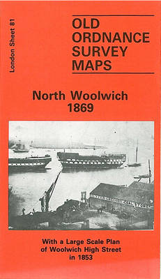 North Woolwich 1869: London Sheet 081.1 - Old O.S. Maps of London (Sheet map, folded)