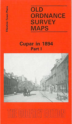 Cupar 1894: Part 1 - Old O.S. Maps of Fifeshire (Sheet map, folded)