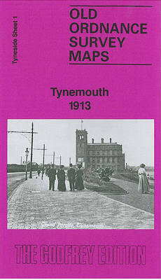 Tynemouth 1913: Tyneside Sheet 1 - Old Ordnance Survey Maps of Tyneside (Sheet map, folded)