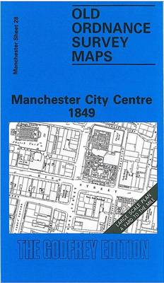 Manchester City Centre 1849: Manchester Sheet 28 - Old Ordnance Survey Maps of Manchester (Sheet map, folded)